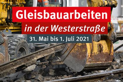 Gleisbauarbeiten in der Westerstraße